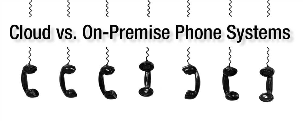 Cloud vs On-Premise Phone Systems